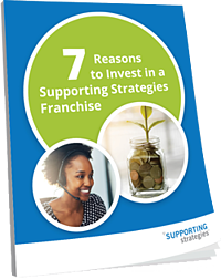 7 Reasons to Invest in a Supporting Strategies Franchise